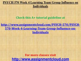 PSYCH 570 Week 4 Learning Team Group Influence on Individual