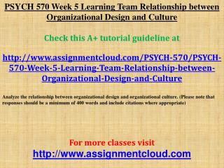 PSYCH 570 Week 5 Learning Team Relationship between Organiza