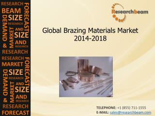 Global Brazing Materials Market Growth, Demand, 2014-2018