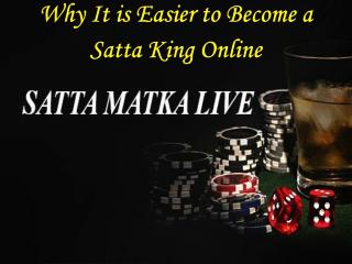 Why It is Easier to Become a Satta King Online
