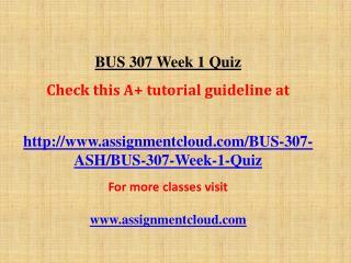 BUS 307 Week 1 Quiz