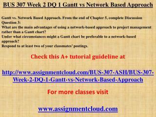 BUS 307 Week 2 DQ 1 Gantt vs Network Based Approach