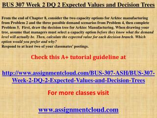 BUS 307 Week 2 DQ 2 Expected Values and Decision Trees