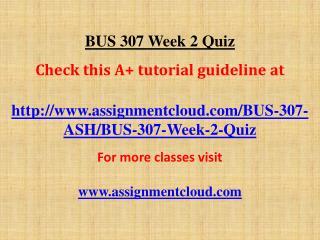 BUS 307 Week 2 Quiz