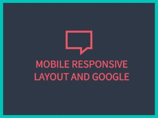 Mobile Responsive Layout and Google Update