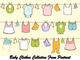 Baby Clothes Collection From Pinterest