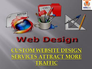 Custom website design services attract more traffic