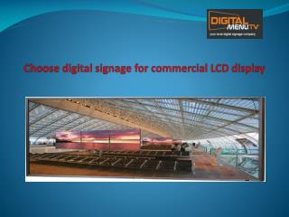 Choose digital signage for commercial LCD display