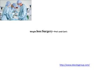 Weight loss Surgery- Pro's and Con's