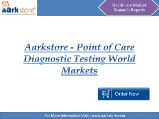 Aarkstore - Point of Care Diagnostic Testing World Markets