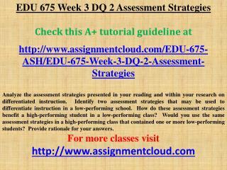 EDU 675 Week 3 DQ 2 Assessment Strategies