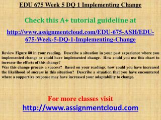 EDU 675 Week 5 DQ 1 Implementing Change
