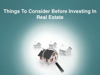 Things To Consider Before Investing In Real Estate