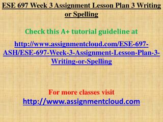 ESE 697 Week 3 Assignment Lesson Plan 3 Writing or Spelling