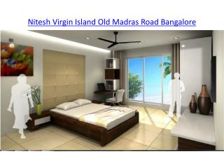Nitesh Virgin Island Old Madras Road Bangalore, Bangalore  2