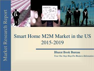 Smart Home M2M Market in the US 2015-2019