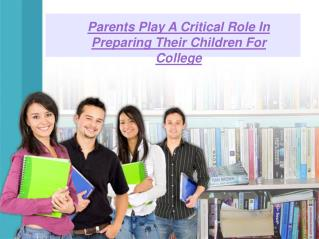 Parents Play A Critical Role In Preparing Their Children For