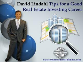 David Lindahl Tips for a Good Real Estate Investing Career