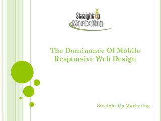 The Dominance Of Mobile Responsive Web Design