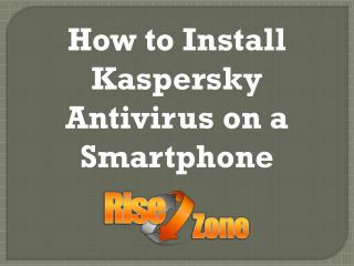 How to Install Kaspersky Antivirus on a Smartphone
