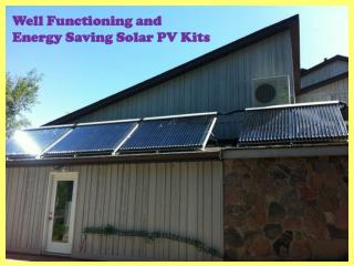 Well Functioning and Energy Saving Solar PV Kits