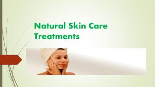 Natural skin care Treatments