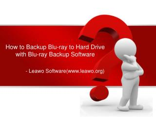 How to Backup Blu-ray to Hard Drive with Blu-ray Backup Soft