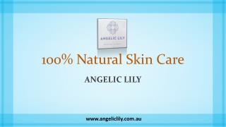 100% Natural Skin Care - Angelic Lily