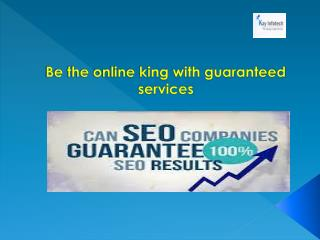 Be the online king with guaranteed SEO services