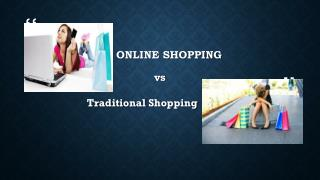 Online shopping vs Traditional Shopping