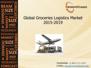Global Groceries Logistics Market Size, Trends,2015-2019