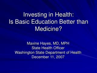 Investing in Health: Is Basic Education Better than Medicine?