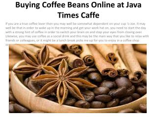 Buying Coffee Beans Online at Java Times Caffe