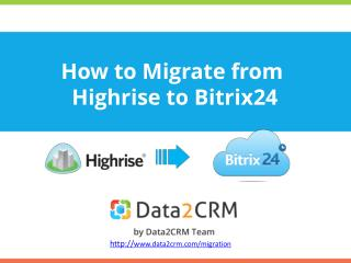 Migrate from Highrise to Bitrix24 Automatedly