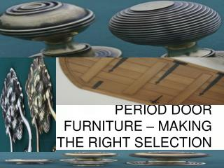 PERIOD DOOR FURNITURE – MAKING THE RIGHT SELECTION