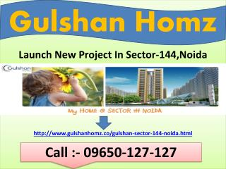 Gulshan Homz Noida @ 09650-127-127
