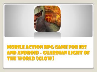 Mobile Action RPG Game for iOS and Android - Guardian Light