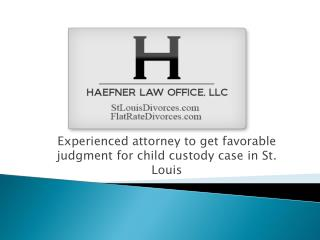 Haefner Law Office,LLC -To get favorable judgment