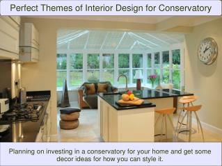 Perfect Themes of Interior Design for Conservatory