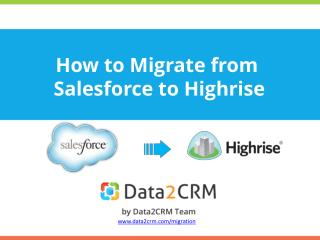 Salesforce to Highrise: Useful Tips of Data Transfer