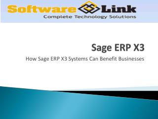 How Sage ERP X3 Systems Can Benefit Businesses