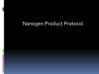Nanogen 4 Step Product Protocol