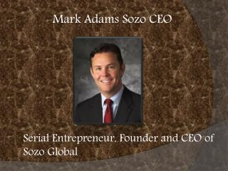 Mark Adams Sozo | Mark Adasms  Sozo GLobal