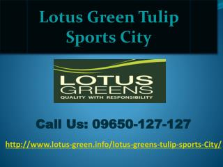 Lotus Green Tulip Sports City Sector – 150, Noida