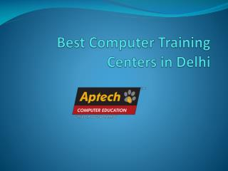 Best Computer Training Centers in Delhi