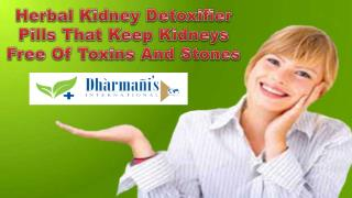 Herbal Kidney Detoxifier Pills That Keep Kidneys Free Of Tox