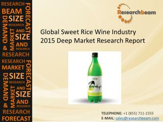 Global Sweet Rice Wine Industry Size, Share, Trends, Growth