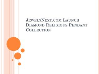 JewelsNext-com-Launch-Diamond-Religious-Pendant-Collection