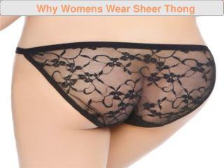 Why Womens Wear Sheer Thong