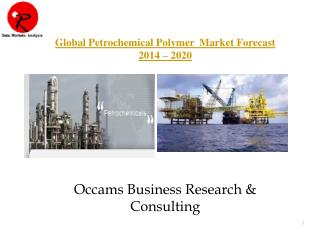 Global Petrochemicals & Polymers Market | Forecast 2014-2020